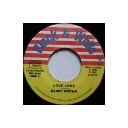 Barry Brown - Love Love /...