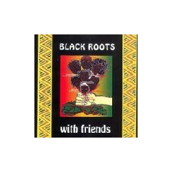 Black Roots With Friends LP