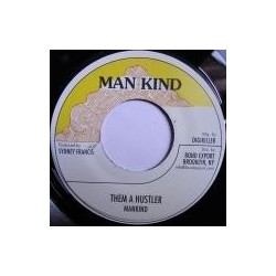Mankind - Them a Hustler 7''