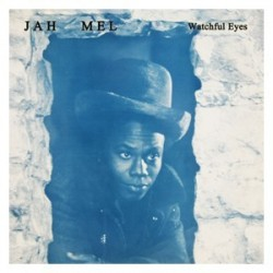 Jah Mel - Watchful Eyes LP