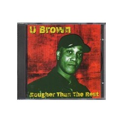 U Brown - Rougher than the...