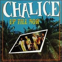 Chalice - Up Till Now CD
