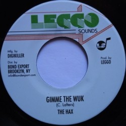 The Hax - Gimme the Wuk 7''