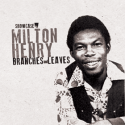 Milton Henry - Branches and...