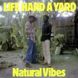 Natural Vibes - Life Hard a...