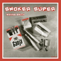 Wayne Smith - Smoker Super LP