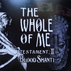 Blood Shanti - The Whole of...