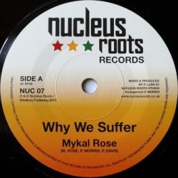 Mykal Rose - Why we Suffer 7''
