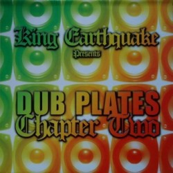King Earthquake - Dubplates...