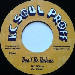 Kc White - Don't be Untrue 7''