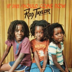 Rod Taylor - If Jah Should...