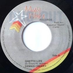 Dennis Creary - Ghetto Life...