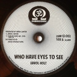 Errol Holt - Who Have Eyes...