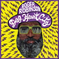 Roger Robinson - Dog Heart...