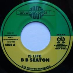 "BB Seaton - Is Life 7"""