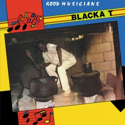Blacka T - Good Musicians LP