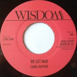 Carol Kalphat - We Get Mad 7""