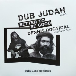 Dub Judah - Better Be Good 7""