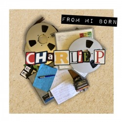 Charlie P - From Mi Born LP