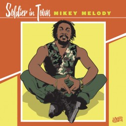 Mikey Melody - Soldier In...