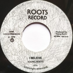Young Roots - I Believe 7""