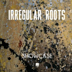Irregular Roots - Showcase LP