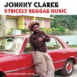 Johnny Clarke - Strickly...