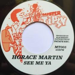 """Horace Martin - See Me Ya 7"""""""