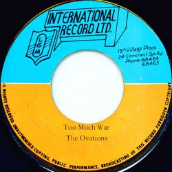 The Ovations - Too Much War 7""