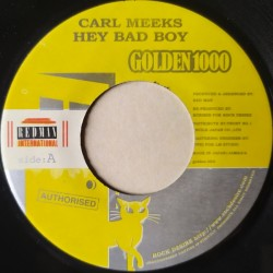 Carl Meeks - Hey Bad Boy 7""