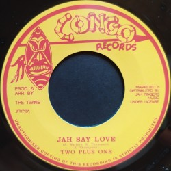 Two Plus One - Jah Say Love 7""