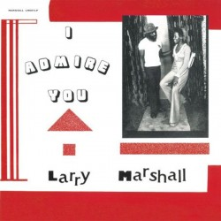 Larry Marshall - I Admire...