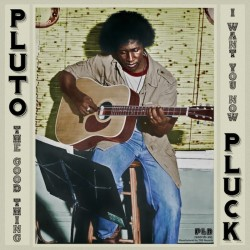 Pluto PLuck - The Good...