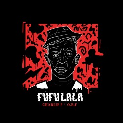 "Charlie P - Fufu Lala 12"""