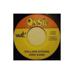 "King Kong - Dollar Strong 7"""